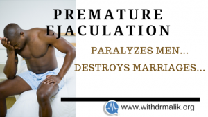 HOW PREMATURE EJACULATION IS DESTROYING SOME MEN AND THEIR MARRIAGES!