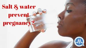 #AskDrMalik: DOES DRINKING SALT AND WATER PREVENT PREGNANCY?