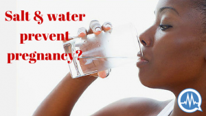 #AskDrMalik: DOES DRINKING SALT AND WATER PREVENT PREGNANCY?