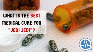 "#AskDrMalik: WHAT IS THE BEST MEDICAL CURE FOR ""JEDI JEDI""?"