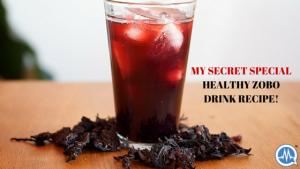 MY SECRET SPECIAL HEALTHY ZOBO DRINK RECIPE!